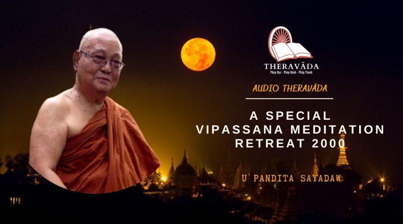 AUDIOS A SPECIAL VIPASSANA MEDITATION RETREAT 2000 - U PANDITA SAYADAW