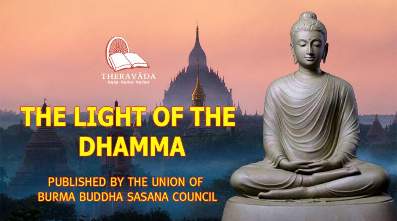THE LIGHT OF THE DHAMMA - THE UNION OF BURMA BUDDHA SASANA COUNCIL