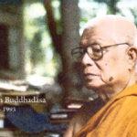 About Achaan Buddhadasa (1906 – 1993)