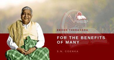 FOR THE BENEFITS OF MANY - S.N. GOENKA
