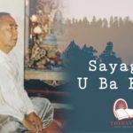 About Sayagyi U Ba Khin (1899 – 1971)
