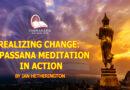 REALIZING CHANGE: VIPASSANA MEDITATION IN ACTION BY IAN HETHERINGTON
