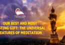 Our Best And Most Lasting Gift: The Universal Features Of Meditation (eng)