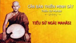 Videos Tiểu Sử Ngài Thiền Sư Mahāsī - Căn Bản Thiền Minh Sát