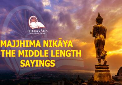 MAJJHIMA NIKĀYA - THE MIDDLE LENGTH SAYINGS