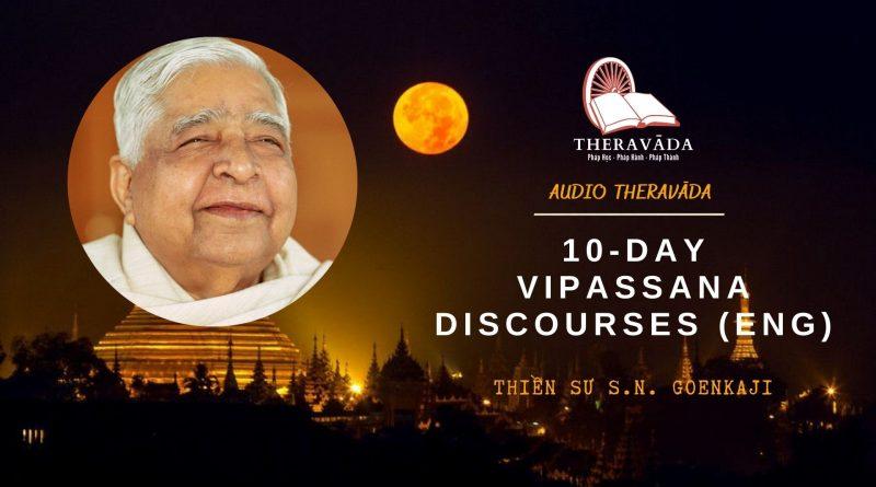 AUDIOS 10-DAY VIPASSANA DISCOURSES (ENG) - S.N. GOENKAJI