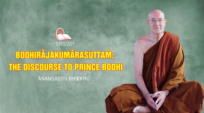 Bodhirājakumārasuttaṁ The Discourse to Prince Bodhi