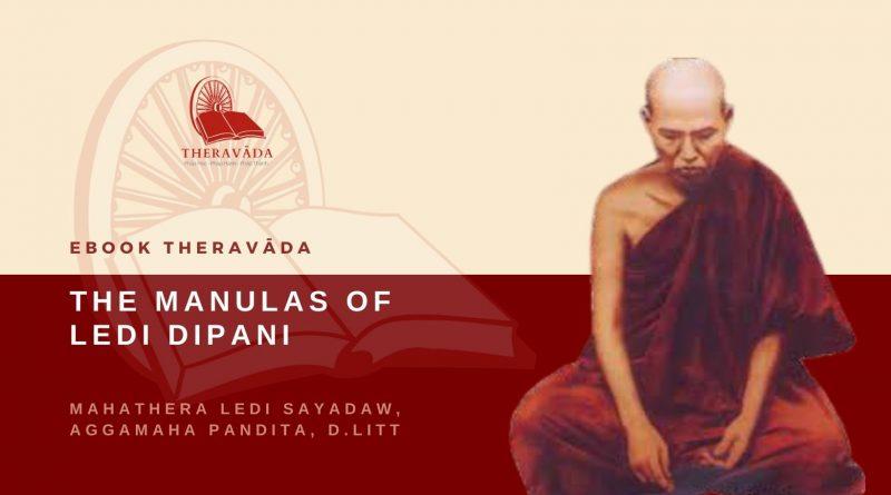 THE MANULAS OF LEDI DIPANI - MAHA THERA LEDI SAYADAW, AGGAMAHA PANDITA, D.LITT
