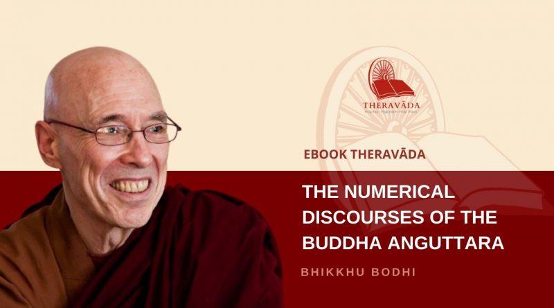 THE NUMERICAL DISCOURSES OF THE BUDDHA ANGUTTARA - BHIKKHU BODHI